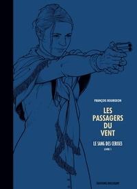 François Bourgeon - Les Passagers du Vent Tome 8 : Le sang des cerises.