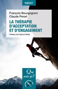 François Bourgognon et Claude Penet - La thérapie d'acceptation et d'engagement.