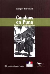 François Bourricaud - Cambios en Puno - Estudios de sociología andina.