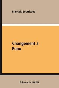 François Bourricaud - Changement à Puno - Étude de sociologie andine.