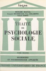 François Bourricaud et Roger Daval - Traité de psychologie sociale (2) - Recherches en psychosociologie appliquée.