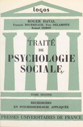 Traité de psychologie sociale (2). Recherches en psychosociologie appliquée