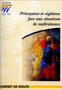François Boursier et Bruno-Marie Duffé - Prévoyance et vigilance face aux situations de maltraitance - Carnet de route.