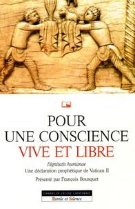 François Bousquet et Etienne Michelin - Pour une conscience vive et libre - Dignitatis humanae, Une déclaration prophétique du Concile Vatican II.