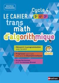 François Boutin - Le cahier Transmath d'algorithmique Cycle 4 (5e/4e/3e).