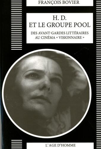 """François Bovier - H. D. et le groupe Pool - Des avant-gardes littéraires au cinma """"visionnaire""""."""