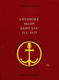 François Bovon - L'évangile selon Saint Luc 15.1 - 19.27.