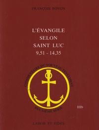 François Bovon - L'Evangile selon Saint Luc (9,51 - 14,35).