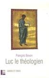 François Bovon - Luc le théologien.