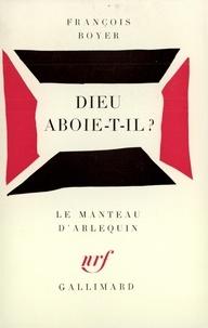 François Boyer - Dieu aboie-t-il ?.