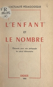 François Brachet et Henri Canac - L'enfant et le nombre - Éléments pour une pédagogie du calcul élémentaire.