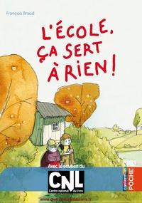 François Braud - L'école, ça sert à rien !.