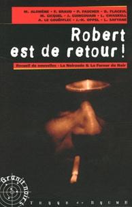 François Braud et Denis Flageul - Robert est de retour ! - Recueil de nouvelles du douzième concours la noiraude ; La fureur du noir.