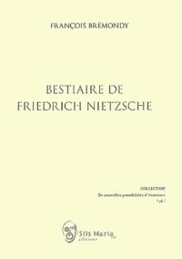 François Brémondy - Bestiaire de Friedrich Nietzsche.