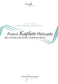 François Brémondy et Nicolas Cayrol - Francis Kaplan philosophe - Des contradictions indépassables.