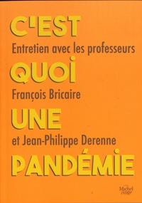 François Bricaire et Jean-Philippe Derenne - C'est quoi une pandémie.