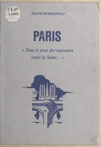François Brigneau et François Allot - Paris - Sous le pont des souvenirs coule la Seine....