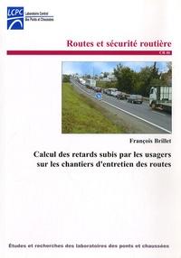 François Brillet - Calcul des retards subis par les usagers sur les chantiers d'entretien des routes.