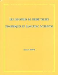François Briois - Les industries de pierre taillée néolithiques en Languedoc occidental - Nature et évolution des outillages entre les 6e et 3e millénaires avant J-C.