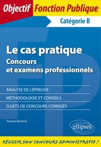 Le cas pratique - Concours et examens professionnels Catégorie B.pdf