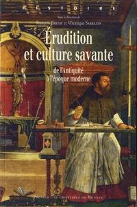François Brizay et Véronique Sarrazin - Erudition et culture savante - De l'Antiquité à l'époque moderne.