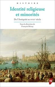 François Brizay - Identité religieuse et minorités - De l'Antiquité au XVIIIe siècle.