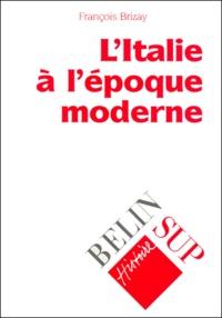 François Brizay - L'Italie à l'époque moderne.