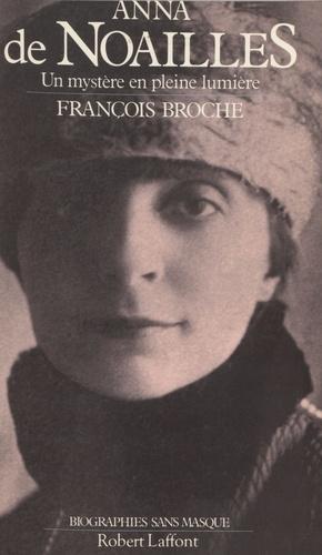 Anna de Noailles. Un mystère en pleine lumière