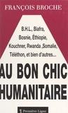 François Broche - Au bon chic humanitaire.