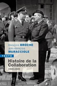 François Broche et Jean-François Muracciole - Histoire de la collaboration - 1940-1945.