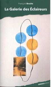 François Broche - La galerie des éclaireurs.