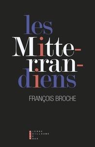 François Broche - Les Mitterrandiens - Portraits de groupe.