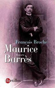 François Broche - Vie de Maurice Barrès.