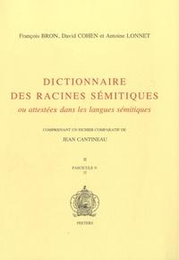 François Bron et David Cohen - Dictionnaire des racines sémitiques ou attestées dans les langues sémitiques - Fascicule 9.