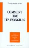 François Brossier - Comment lire les Évangiles.