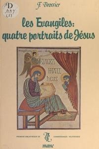 François Brossier et Jean-Paul Barthe - Les Évangiles : quatre portraits de Jésus.