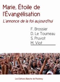 François Brossier et Michel Viot - Marie, étoile de l'évangélisation.