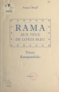 François Brousse - Rama aux yeux de lotus bleu - Tercets ramapanthides.