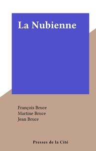 François Bruce et Martine Bruce - La Nubienne.