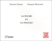 La plume et le pinceau - François Bruetschy |