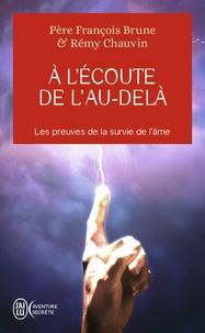 François Brune et Rémy Chauvin - A l'écoute de l'au-delà.