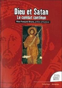 François Brune - Dieu & Satan - Le combat continue.