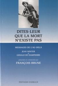 François Brune - Dites-leur que la mort n'existe pas - Messages de l'au-delà.