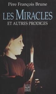François Brune - Les miracles - Et autres prodiges.