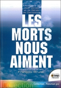 François Brune - Les morts nous aiment - Messages et enseignements du monde de Lumière.