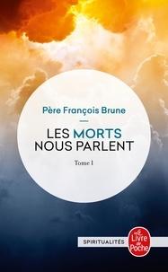 François Brune - Les morts nous parlent - Tome 1.