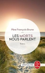 Les morts nous parlent- Tome 2 - François Brune |