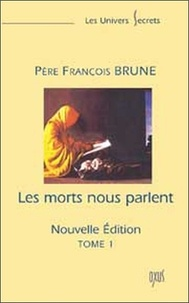 Joomla ebooks téléchargement gratuit Les morts nous parlent  - Tome 1 en francais RTF par François Brune 9782848980584