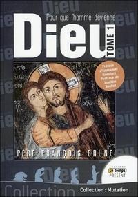 François Brune - Pour que l'homme devienne Dieu.