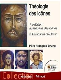 François Brune - Théologie des icônes - 1. Initiation au langage des icônes - 2. Les icônes du Christ.